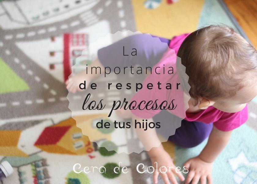 respetar los procesos de tus hijos