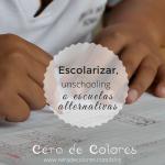 Escolarización o Unschooling
